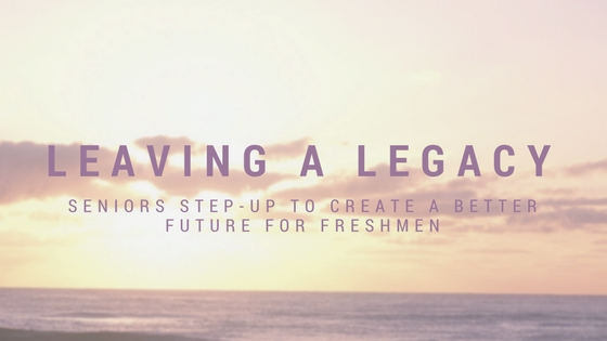 Leaving a Legacy: Seniors step-up to create a better future for freshmen