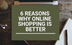 6 Reasons Why Online Shopping is Better