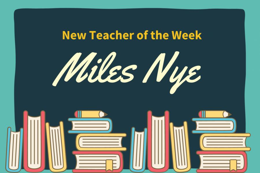 New Teacher of the Week: Miles Nye