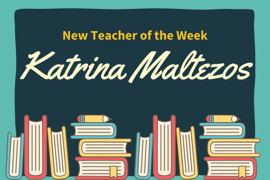 New Teacher of the Week: Katrina Maltezos
