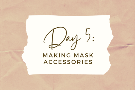 DAY 5: Making Mask Accessories