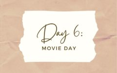 DAY 6: Movie Day