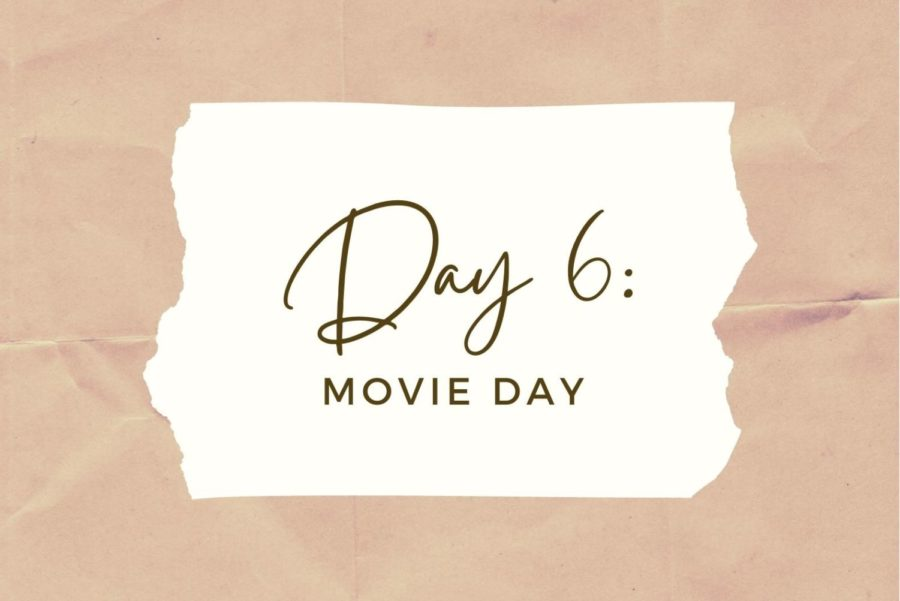 DAY 6: Movie Day