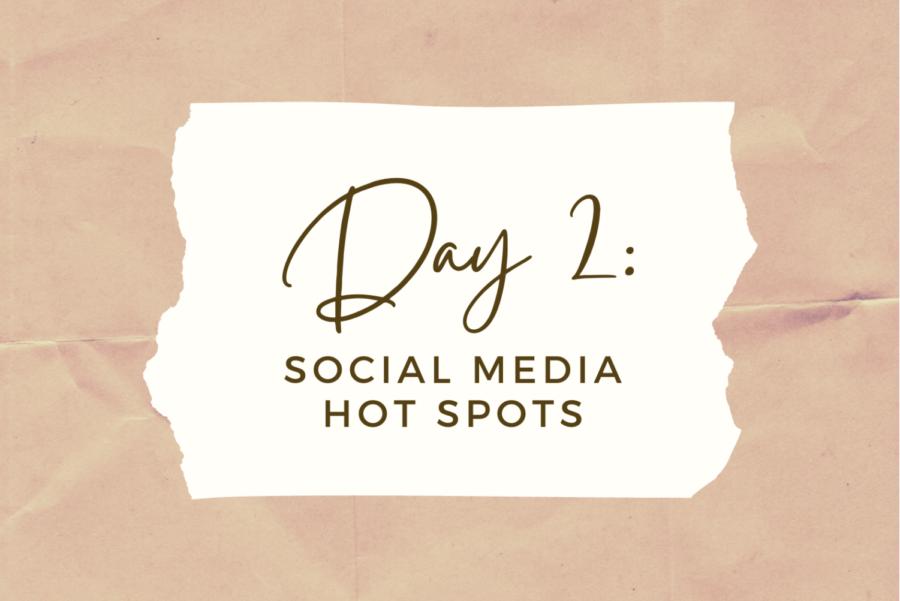DAY 2: Social Media Hot Spots
